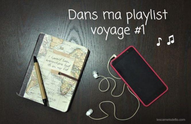 Ma playlist voyage : mes coups de cœur musicaux !