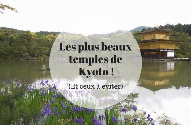 Les plus beaux temples de Kyoto ! (Et ceux à éviter)