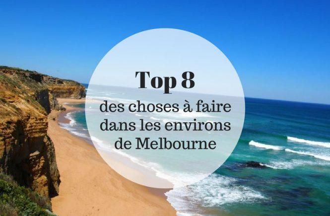 Top 8 des choses à faire dans les environs de Melbourne