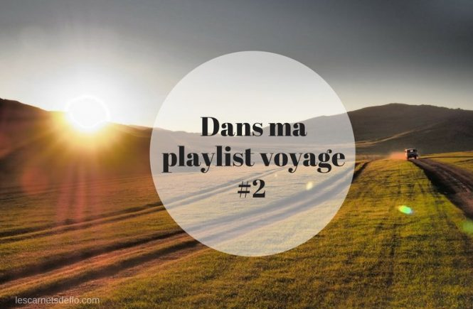 Dans ma playlist voyage n°2